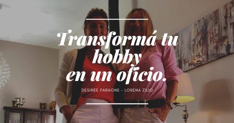 Transformá tu hobby en un oficio